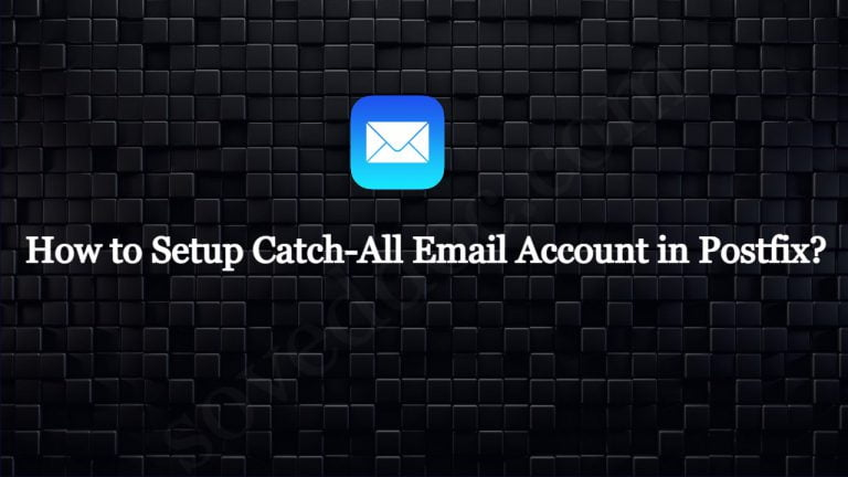 Read more about the article How to Setup Catch-All Email Account in Postfix?