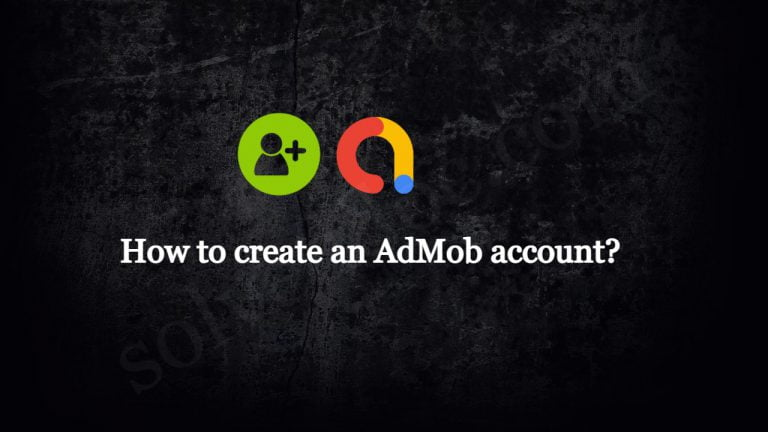 Read more about the article How to create an AdMob account?