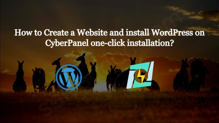 Read more about the article How to Create a Website and install WordPress on CyberPanel one-click installation?