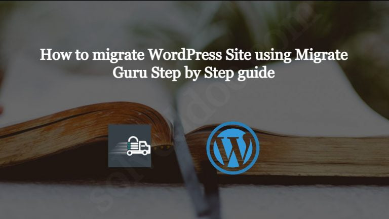 Read more about the article How to migrate WordPress Site using Migrate Guru Step by Step guide