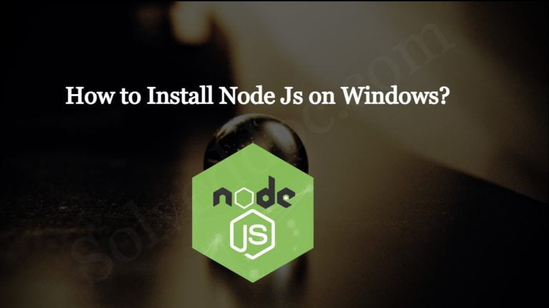 Read more about the article How to Install Node Js on Windows?