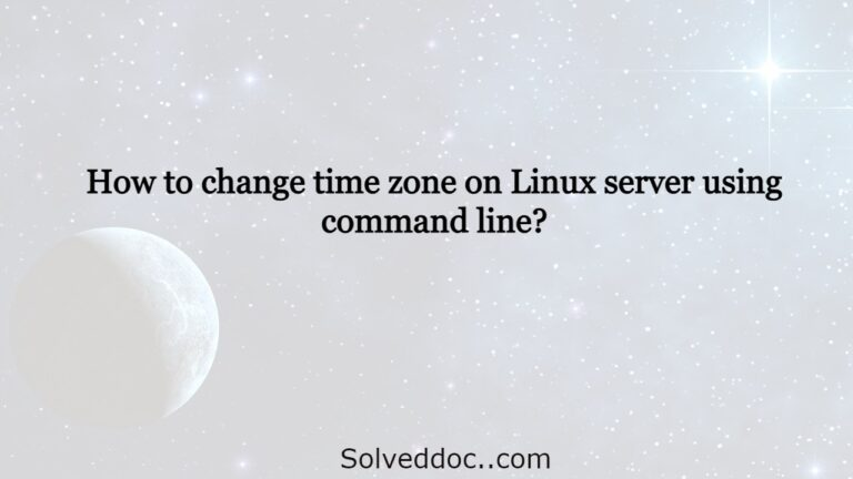 Read more about the article How to change time zone on Linux server using command line?
