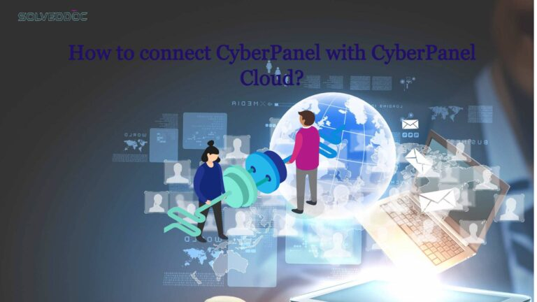 Read more about the article How to connect CyberPanel with CyberPanel Cloud?