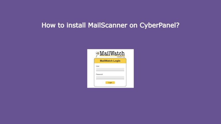 Read more about the article How to install MailScanner on CyberPanel?