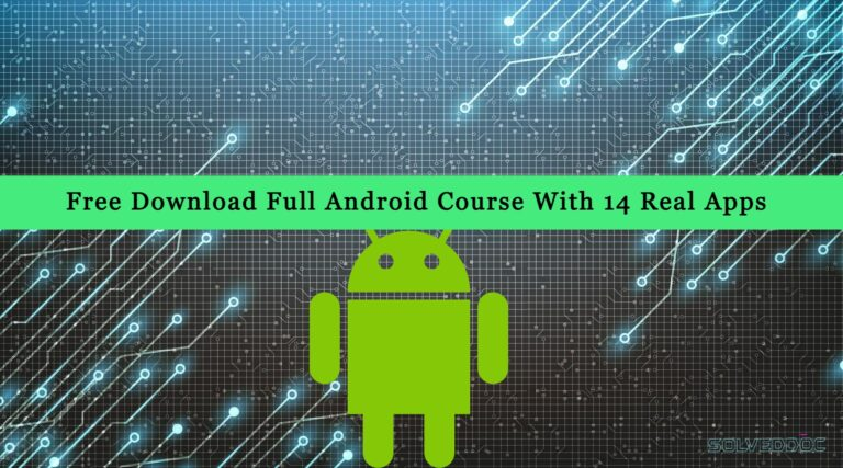 Read more about the article Free Download Full Android Course With 14 Real Apps – 42 Hours