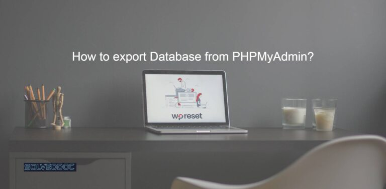 Read more about the article How to export Database from PHPMyAdmin?
