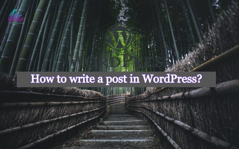 Read more about the article How to create a post in WordPress?